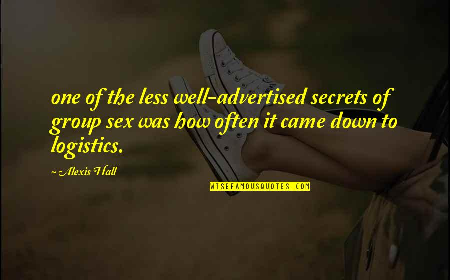 No More Secrets Quotes By Alexis Hall: one of the less well-advertised secrets of group