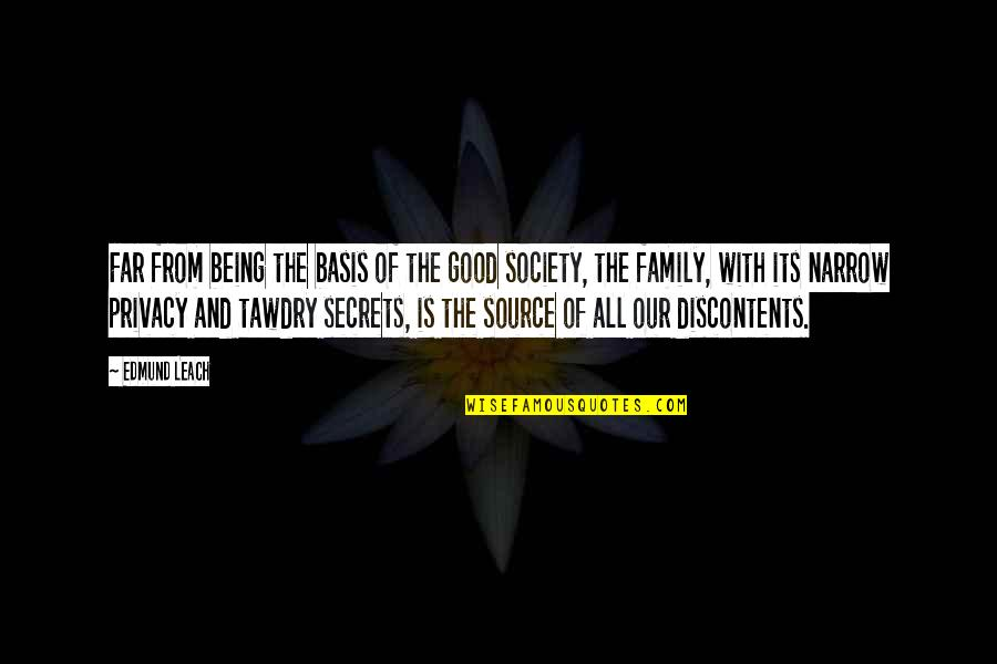 No More Secrets Quotes By Edmund Leach: Far from being the basis of the good