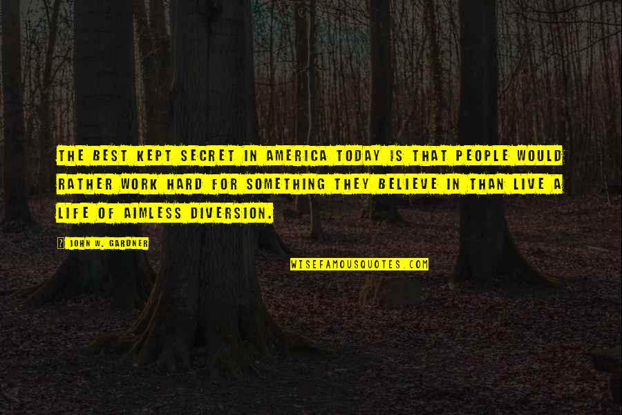 No More Secrets Quotes By John W. Gardner: The best kept secret in America today is