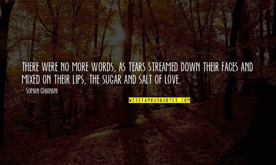 No More Sugar Quotes By Soman Chainani: there were no more words, as tears streamed