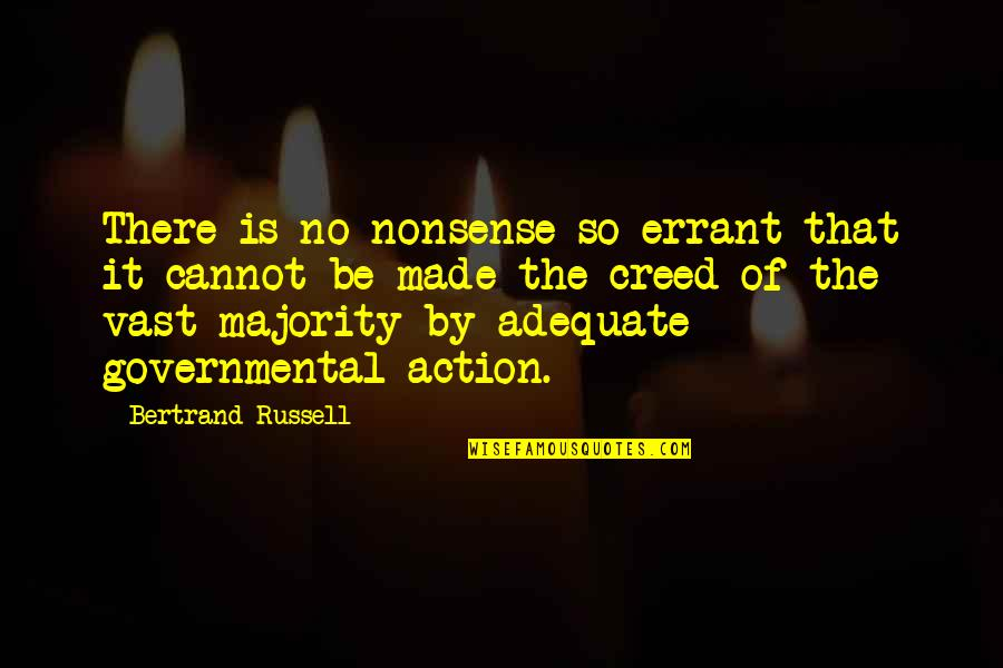 No Nonsense Quotes By Bertrand Russell: There is no nonsense so errant that it