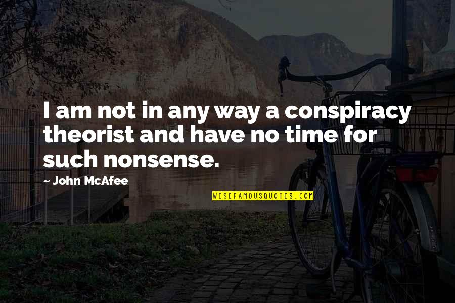 No Nonsense Quotes By John McAfee: I am not in any way a conspiracy