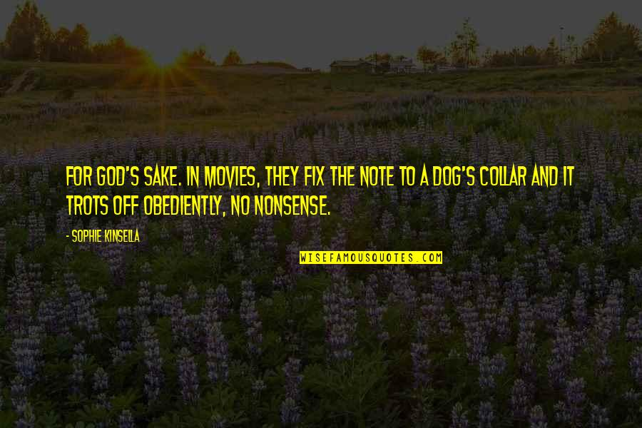 No Nonsense Quotes By Sophie Kinsella: For God's sake. In movies, they fix the