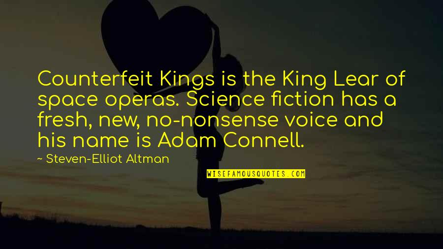 No Nonsense Quotes By Steven-Elliot Altman: Counterfeit Kings is the King Lear of space
