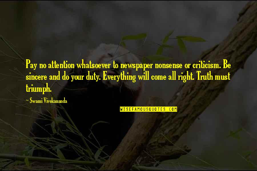 No Nonsense Quotes By Swami Vivekananda: Pay no attention whatsoever to newspaper nonsense or