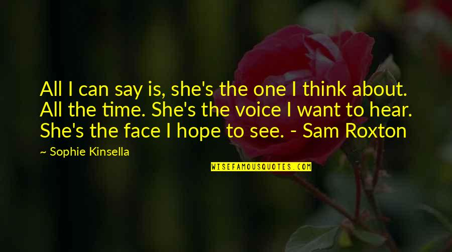 No One Can Hear You Quotes By Sophie Kinsella: All I can say is, she's the one