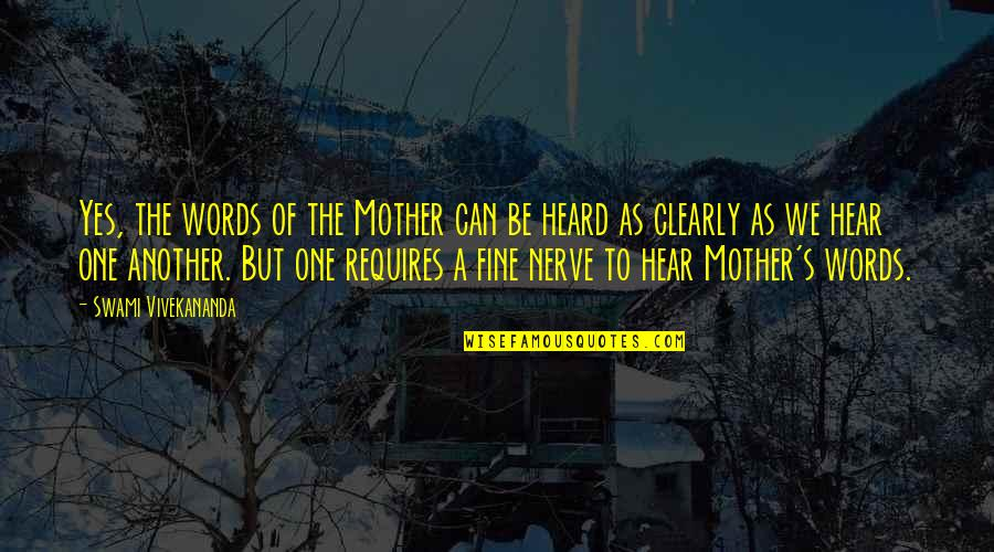 No One Can Hear You Quotes By Swami Vivekananda: Yes, the words of the Mother can be