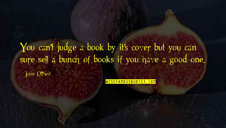 No One Can Judge You Quotes By Jayce O'Neal: You can't judge a book by it's cover