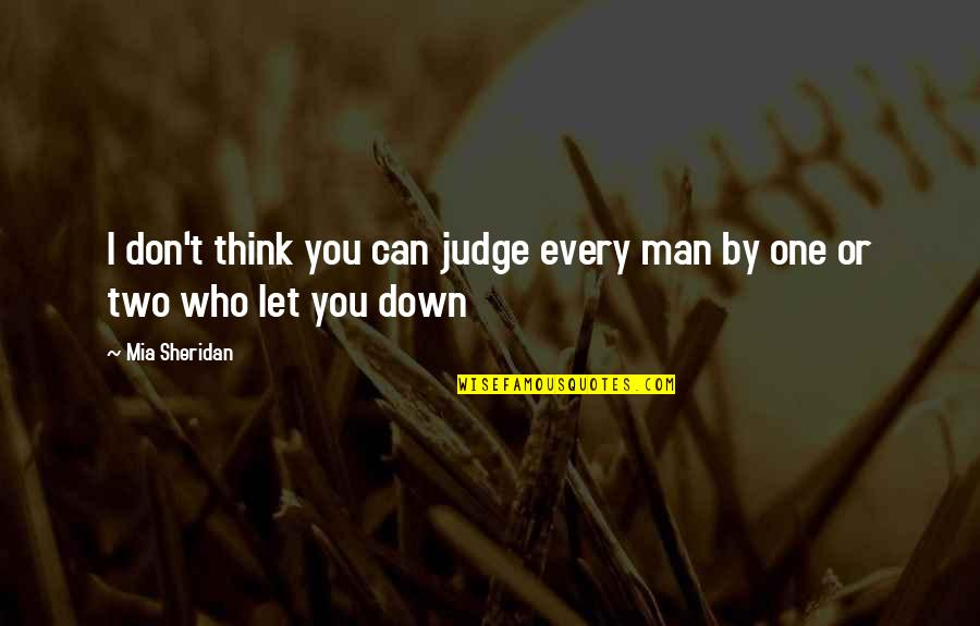 No One Can Judge You Quotes By Mia Sheridan: I don't think you can judge every man