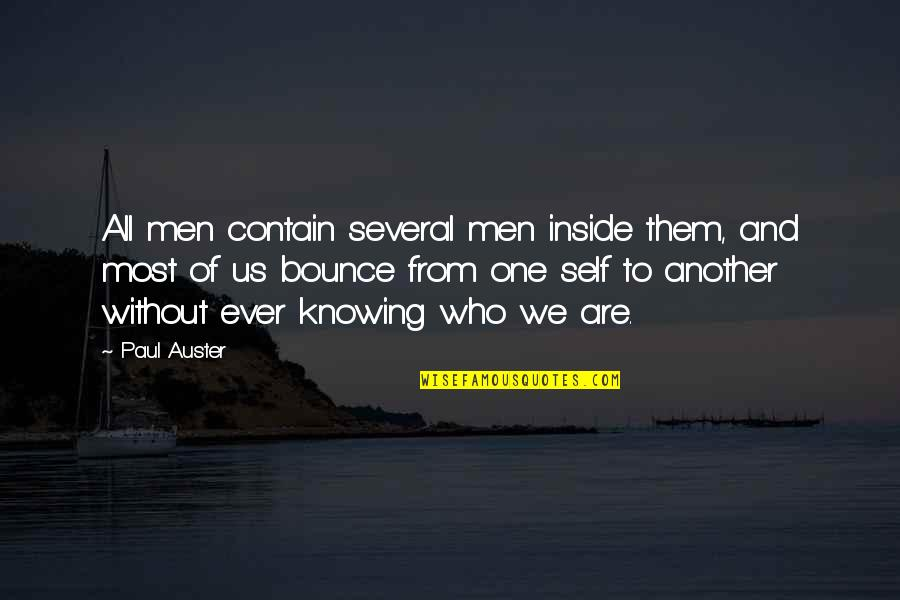 No One Knowing You Quotes By Paul Auster: All men contain several men inside them, and