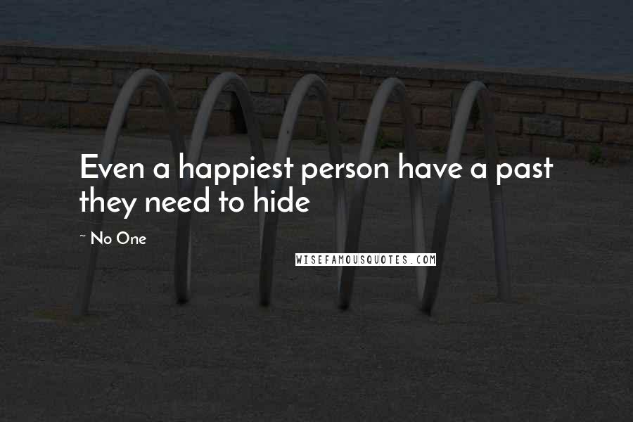No One quotes: Even a happiest person have a past they need to hide