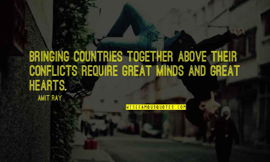 No Peace Of Mind Quotes By Amit Ray: Bringing countries together above their conflicts require great