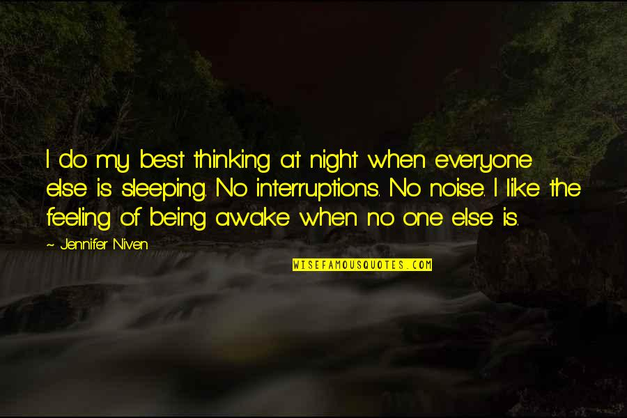 No Peace Of Mind Quotes By Jennifer Niven: I do my best thinking at night when
