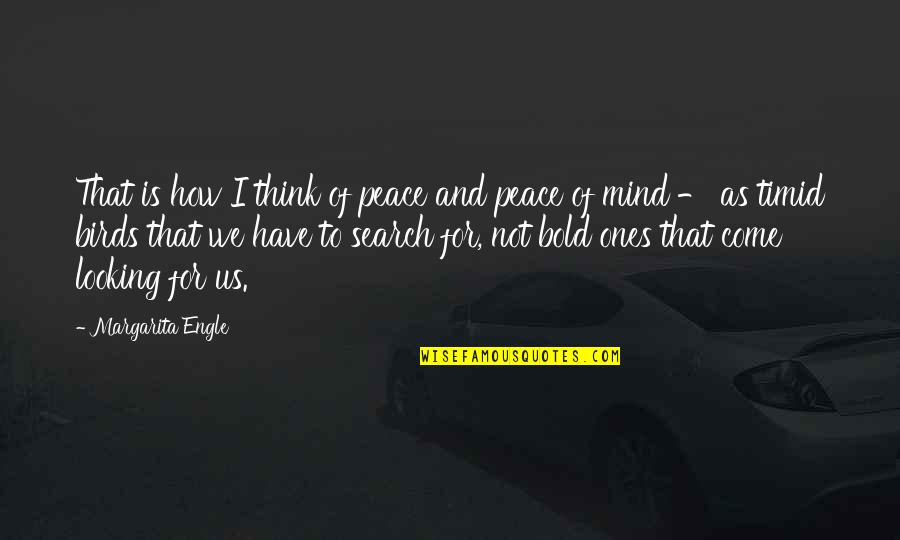 No Peace Of Mind Quotes By Margarita Engle: That is how I think of peace and