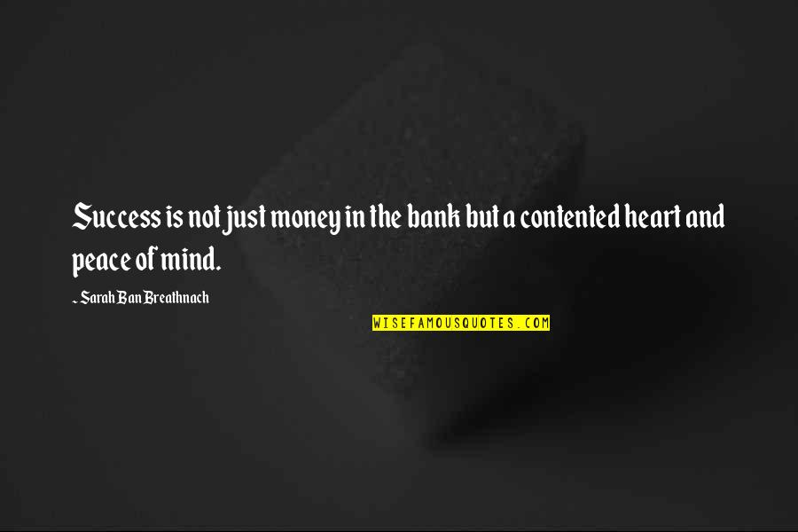 No Peace Of Mind Quotes By Sarah Ban Breathnach: Success is not just money in the bank