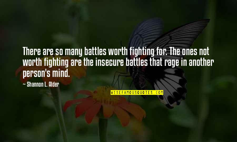No Peace Of Mind Quotes By Shannon L. Alder: There are so many battles worth fighting for.