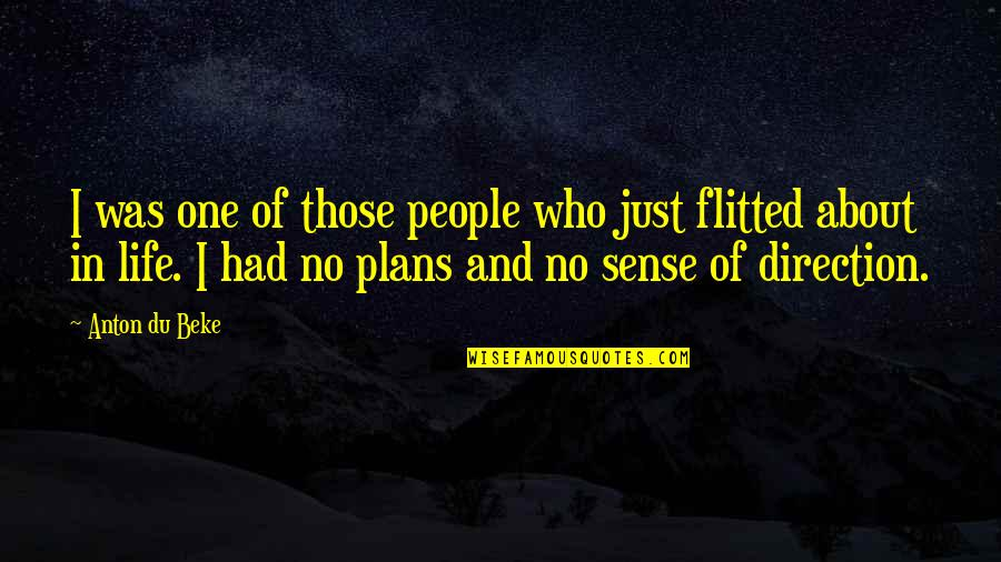 No Plans Quotes By Anton Du Beke: I was one of those people who just