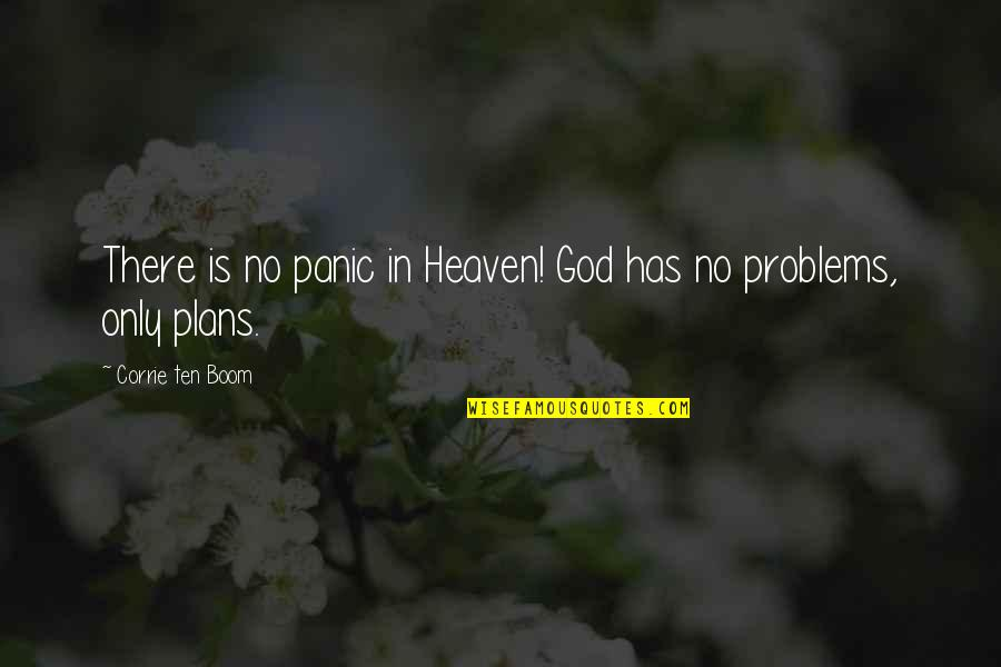No Plans Quotes By Corrie Ten Boom: There is no panic in Heaven! God has
