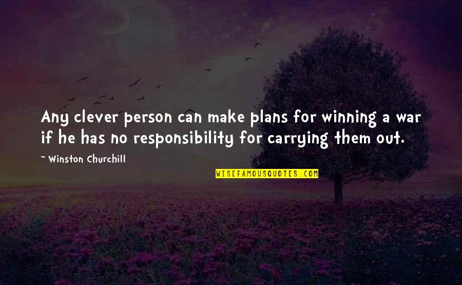 No Plans Quotes By Winston Churchill: Any clever person can make plans for winning