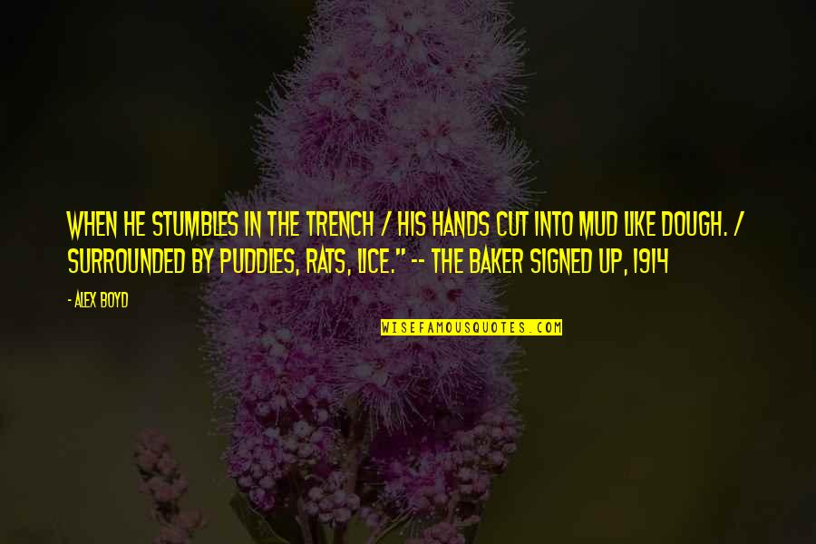No Rats Quotes By Alex Boyd: When he stumbles in the trench / his