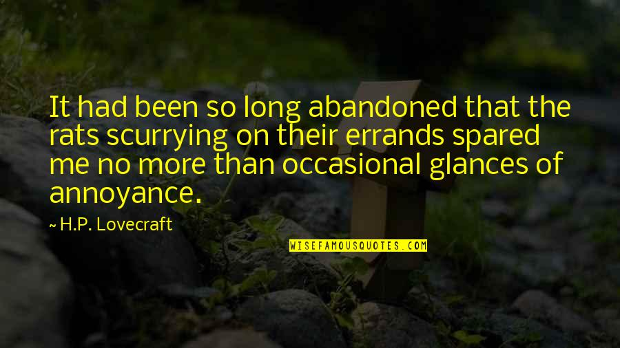 No Rats Quotes By H.P. Lovecraft: It had been so long abandoned that the