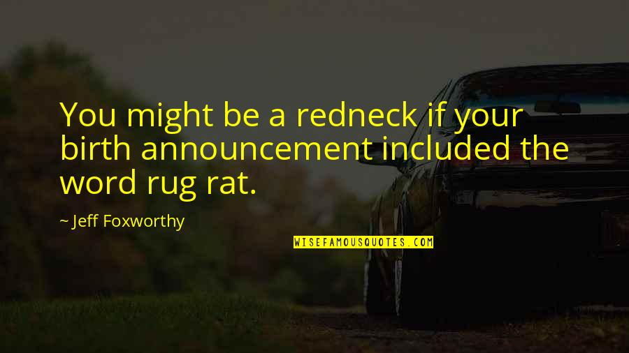 No Rats Quotes By Jeff Foxworthy: You might be a redneck if your birth