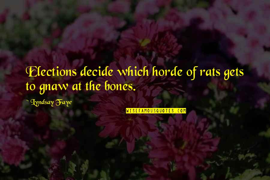 No Rats Quotes By Lyndsay Faye: Elections decide which horde of rats gets to