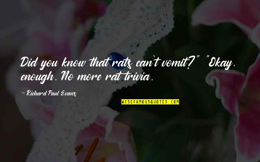 """No Rats Quotes By Richard Paul Evans: Did you know that rats can't vomit?"""" """"Okay,"""