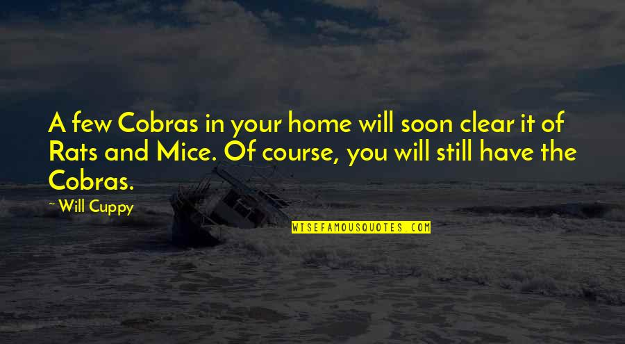 No Rats Quotes By Will Cuppy: A few Cobras in your home will soon