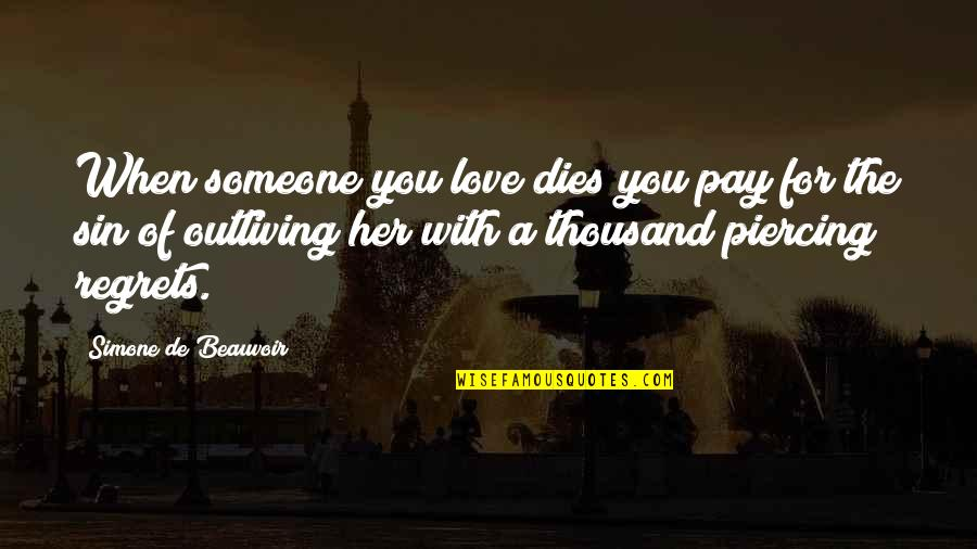 No Regrets In Love Quotes By Simone De Beauvoir: When someone you love dies you pay for