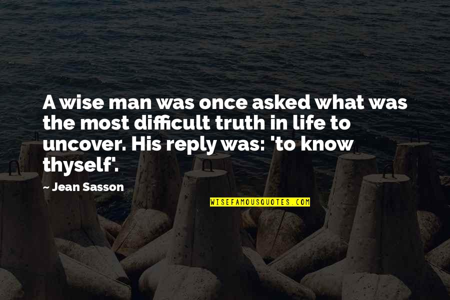 No Reply From You Quotes By Jean Sasson: A wise man was once asked what was