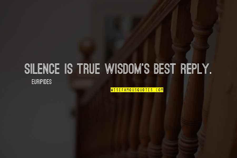 No Reply Quotes By Euripides: Silence is true wisdom's best reply.