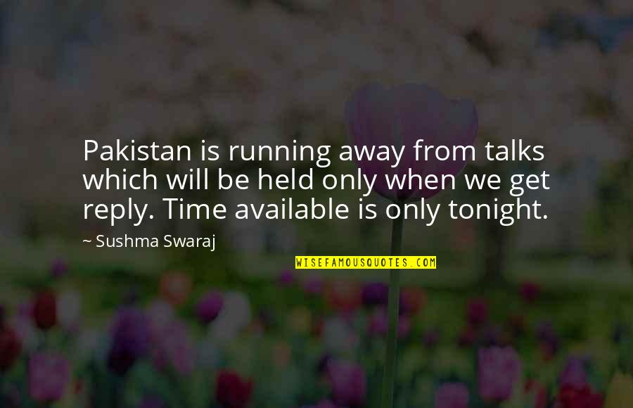 No Reply Quotes By Sushma Swaraj: Pakistan is running away from talks which will