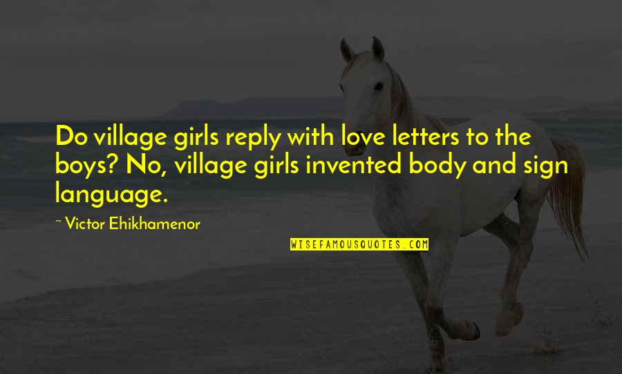 No Reply Quotes By Victor Ehikhamenor: Do village girls reply with love letters to