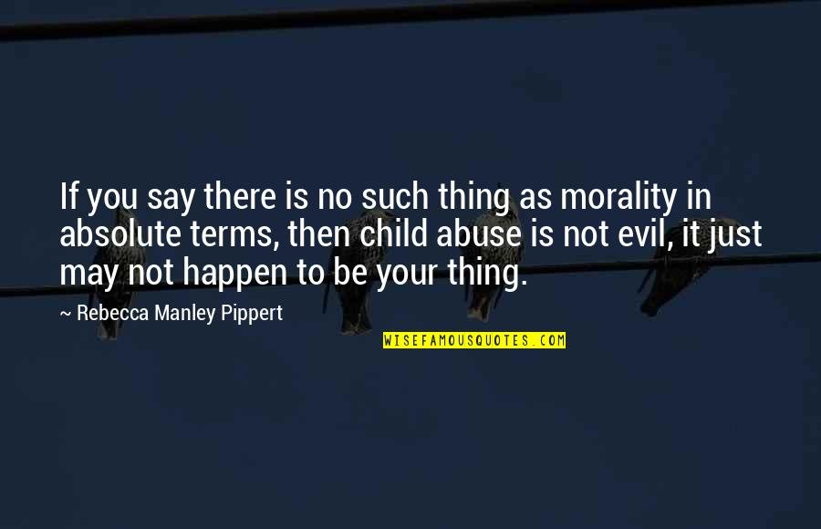 No Right And Wrong Quotes By Rebecca Manley Pippert: If you say there is no such thing