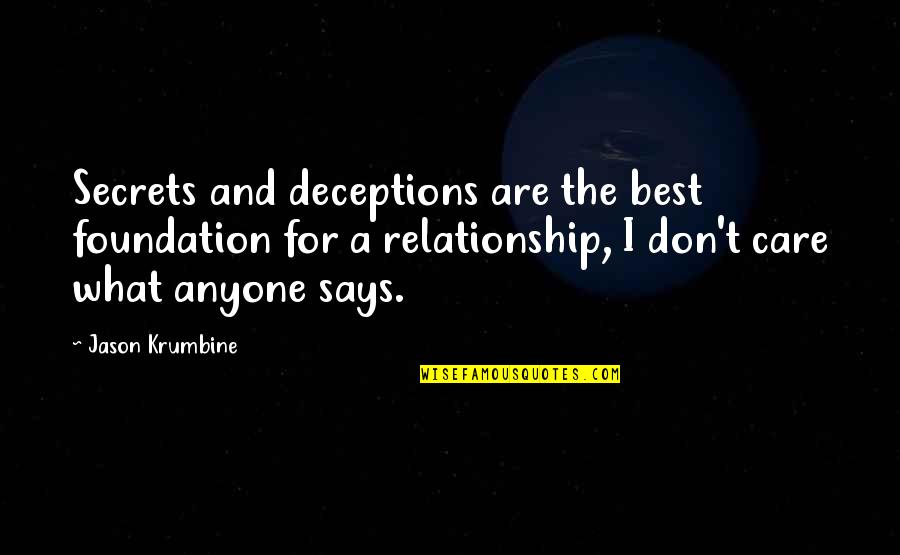 No Secrets In A Relationship Quotes By Jason Krumbine: Secrets and deceptions are the best foundation for