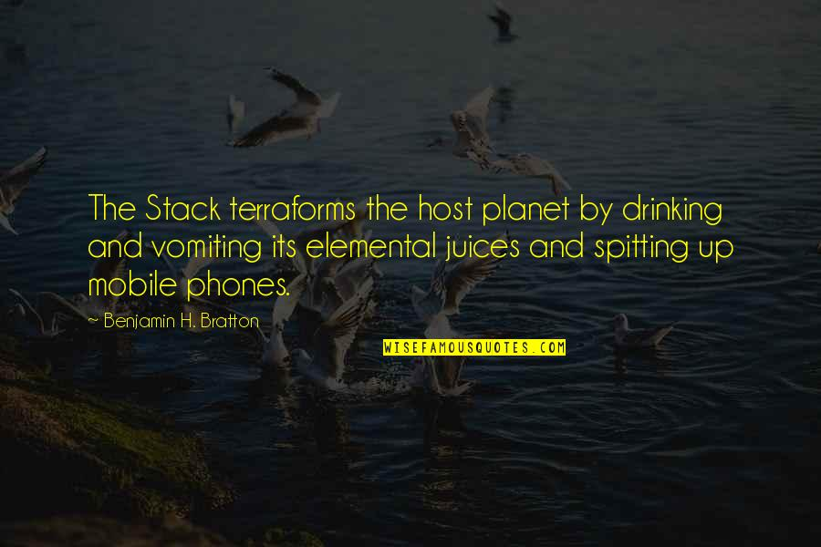 No Spitting Quotes By Benjamin H. Bratton: The Stack terraforms the host planet by drinking