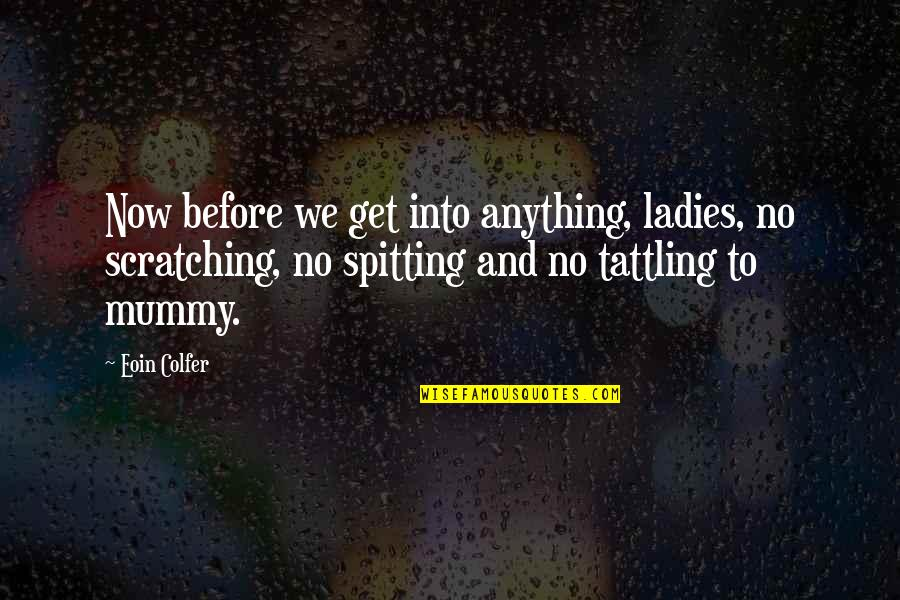 No Spitting Quotes By Eoin Colfer: Now before we get into anything, ladies, no