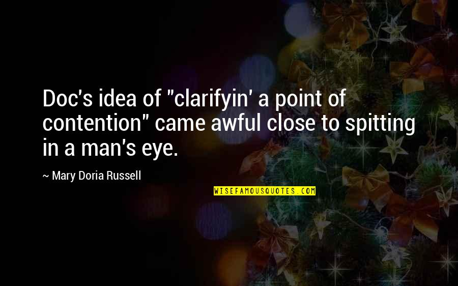 "No Spitting Quotes By Mary Doria Russell: Doc's idea of ""clarifyin' a point of contention"""