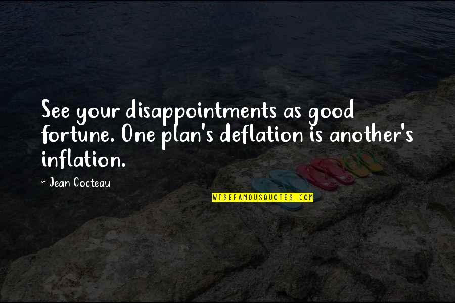No Strings Attached Relationships Quotes By Jean Cocteau: See your disappointments as good fortune. One plan's
