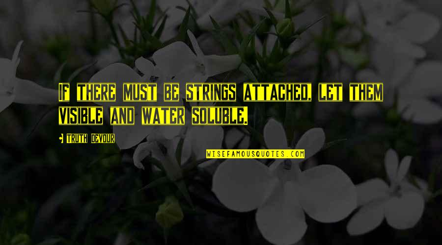 No Strings Attached Relationships Quotes By Truth Devour: If there must be strings attached, let them