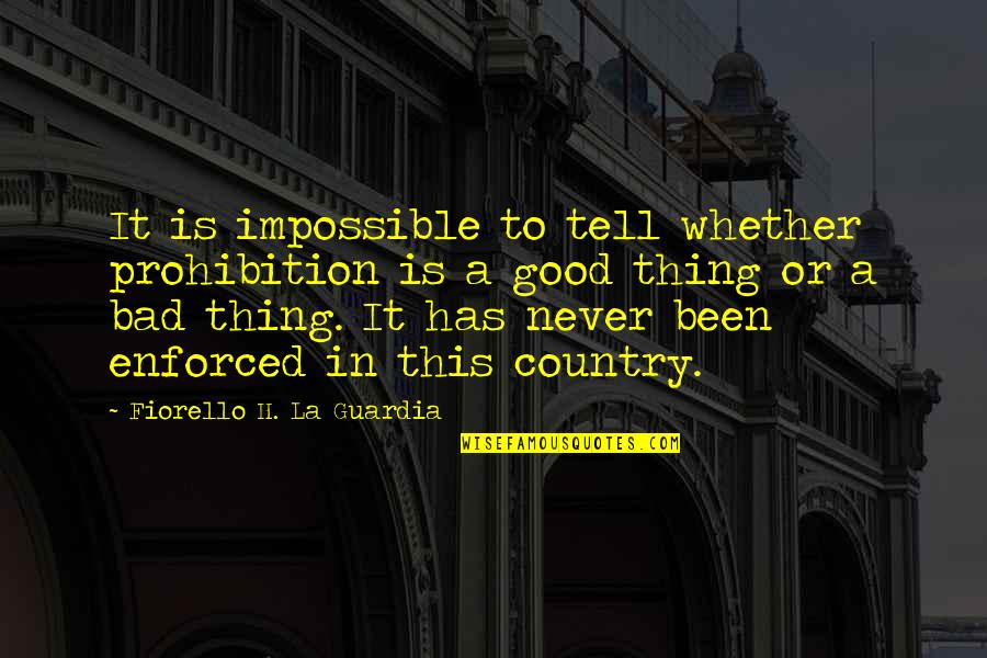 No Such Thing As Impossible Quotes By Fiorello H. La Guardia: It is impossible to tell whether prohibition is