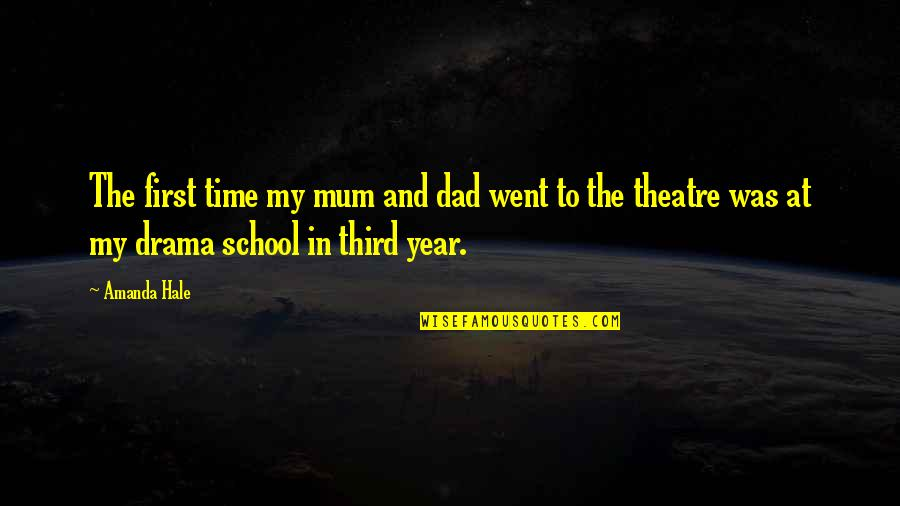 No Time For Drama Quotes By Amanda Hale: The first time my mum and dad went