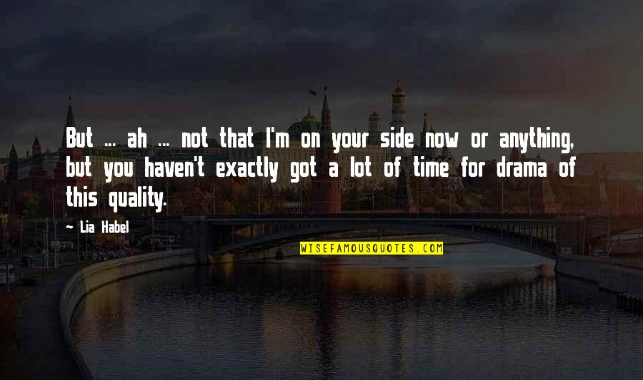 No Time For Drama Quotes By Lia Habel: But ... ah ... not that I'm on
