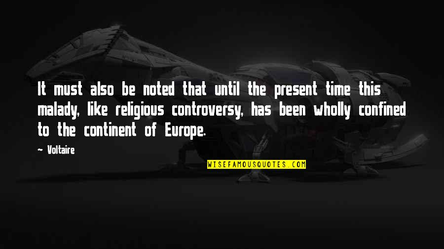 No Time Like The Present Quotes By Voltaire: It must also be noted that until the