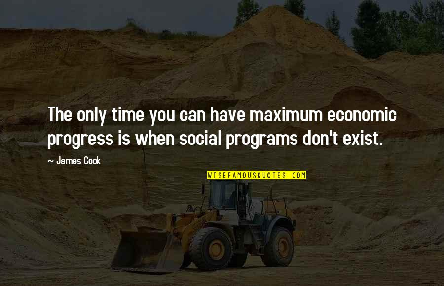 No Time To Cook Quotes By James Cook: The only time you can have maximum economic