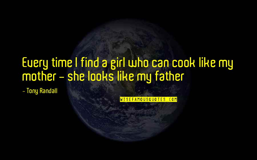 No Time To Cook Quotes By Tony Randall: Every time I find a girl who can
