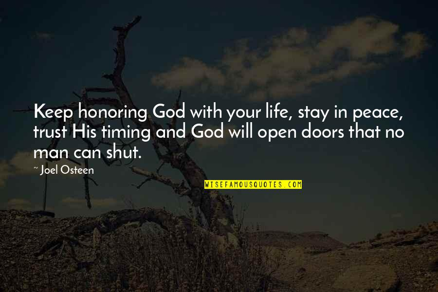No Trust In Man Quotes By Joel Osteen: Keep honoring God with your life, stay in