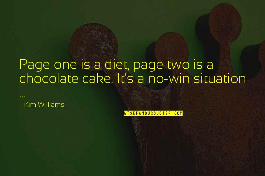 No Win Situation Quotes By Kim Williams: Page one is a diet, page two is