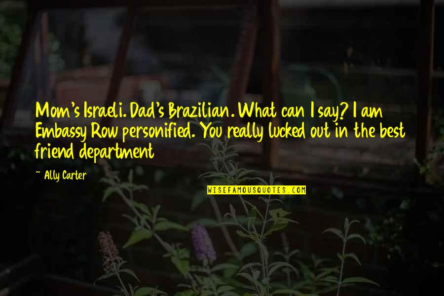 Noah's Quotes By Ally Carter: Mom's Israeli. Dad's Brazilian. What can I say?